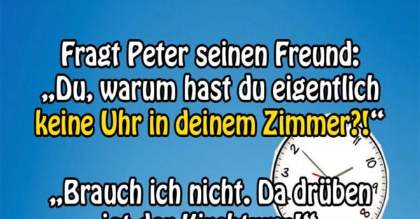 Fragt Peter seinen Freund 1